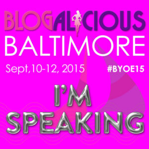 Blogalicious 2015, blog conference, conference speaker, blogalicious speaker, writer, author