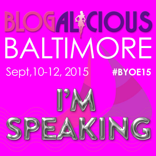Be Blogalicious 2015 is Here and I'm Speaking