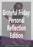 Grateful Friday: Personal Reflection Edition