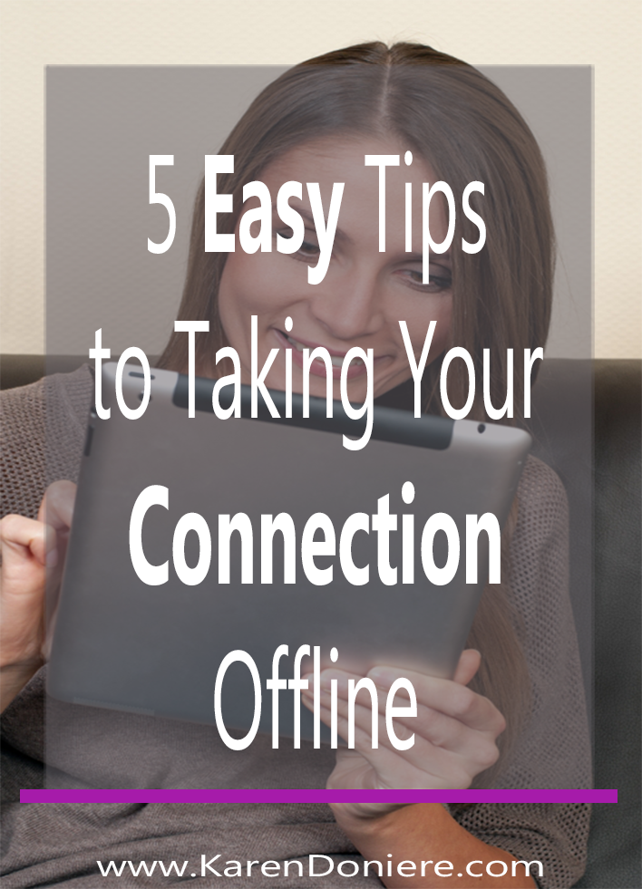 5 Easy Tips to Taking Your Connection Offline