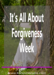 It's All About Forgiveness Week