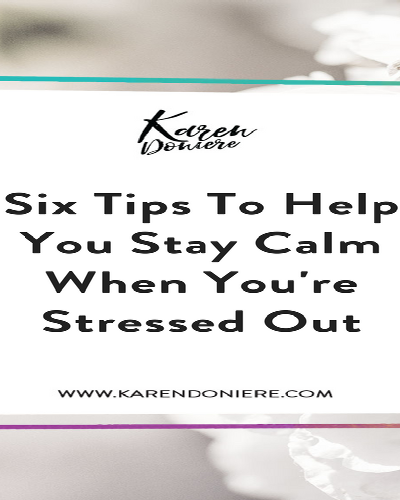stay calm, remain calm, stressed out, calm under pressure, overwhelmed, life coach, mindset coach, calming voice, calm attitude, stress less