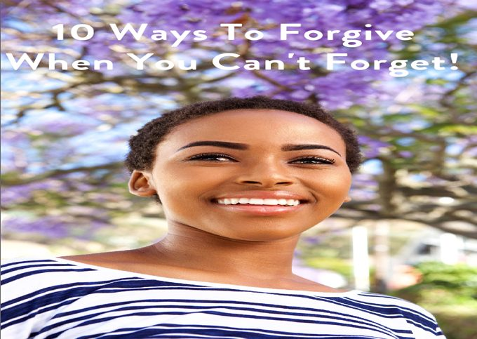 forgive someone, forgiveness, release, forgive, forgiving, self-forgiveness, power of forgiveness, steps to forgive, words of forgiveness, forgive yourself, true forgiveness