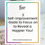 3 Self-improvement Goals to Focus on to Reveal a Happier You